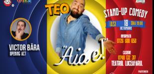 """Teo vine pe 18 octombrie la Iasi cu show-ul de stand up comedy """"Aia e!"""""""